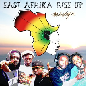 East Afrika Rise Up Mixtape